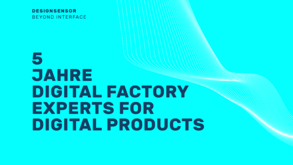 Designsensor 5 Jahre Digital Factory